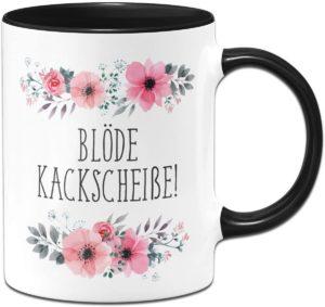 Tasse mit dem Spruch Blöde Kackscheisse