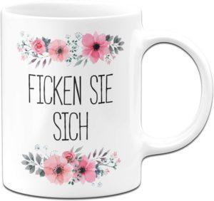 Tasse mit Spruch Ficken Sie Sich in weiß