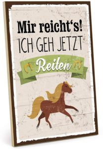 olzschild mit Spruch – ICH GEH JETZT REITEN – im Vintage-Look mit Zitat als Geschenk und Dekoration zum Thema Reitsport, Hobby und Pferd